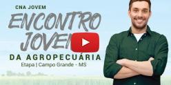 Embedded thumbnail for CNA Jovem - Encontro Jovens da Agropecuária - Etapa Campo Grande/MS